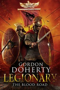 Legionary: The Blood Road